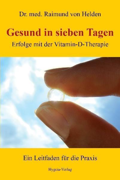 Gesund in 7 Tagen - Dr. Raimund von Helden
