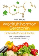 """Wohlfühlhormon Serotonin"", Rolf Ehlers"